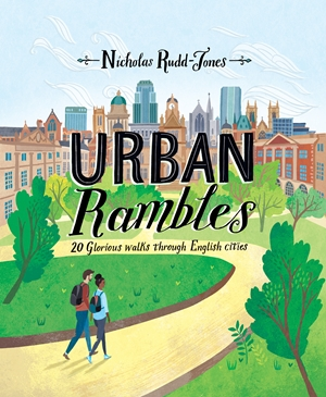 Urban Rambles 20 Glorious Walks Through English Cities