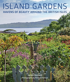 Island Gardens Havens of Beauty Around the British Isles