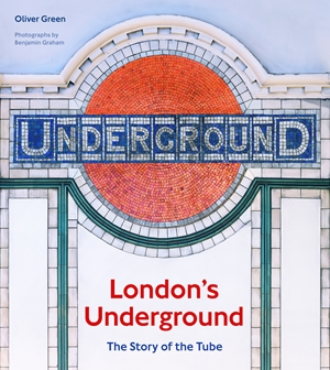 London's Underground The Story of the Tube