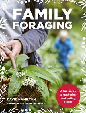 Family Foraging A fun guide to gathering and eating plants