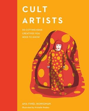 Cult Artists 50 Cutting-Edge Creatives You Need to Know