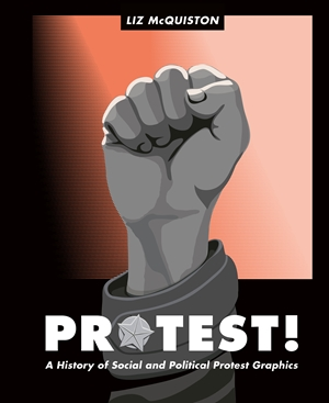 Protest! A History of Social and Political Protest Graphics