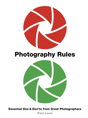 Photography Rules Essential Dos and Don'ts from Great Photographers