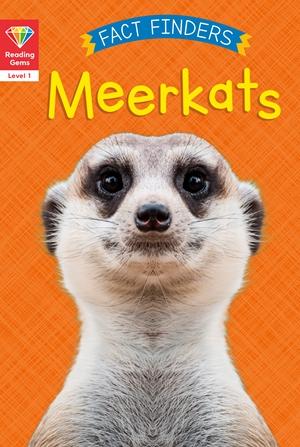 Reading Gems Fact Finders: Meerkats (Level 1)