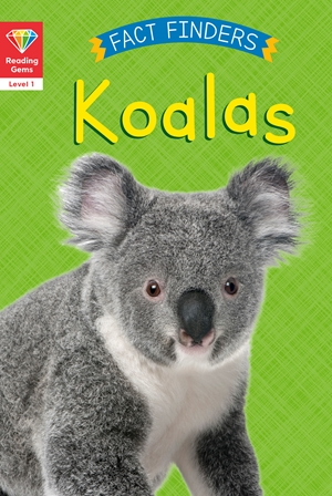 Reading Gems Fact Finders: Koalas (Level 1)