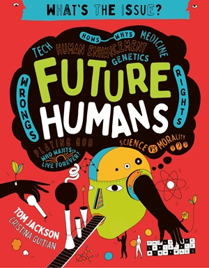 Future Humans Hows-Whys - Tech - Medicine - Human Enhancement - Genetics - Wrongs - Rights - Playing God-Who Wants to Live Forever? - Science vs Morality