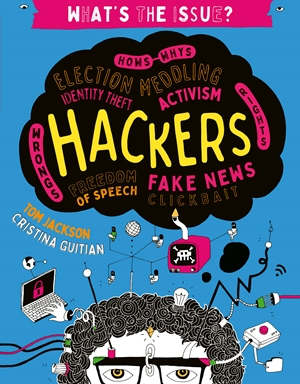 Hackers Hows-Whys - Election Meddling - Identity Theft - Activism - Wrongs-Rights - Freedom of Speech - Fake News - Clickbait
