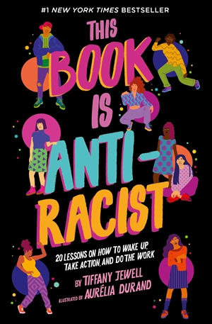 This Book Is Anti-Racist by Tiffany Jewell and Aurélia Durand