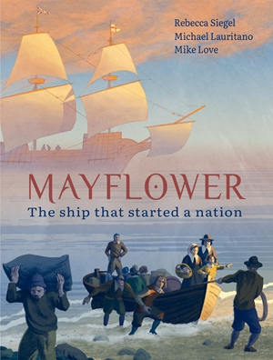 Mayflower The Ship that Started a Nation