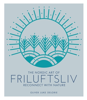 Friluftsliv Reconnect with Nature