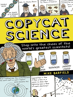 Copycat Science Step into the shoes of the world's greatest scientists!