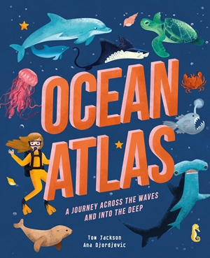 Ocean Atlas A journey across the waves and into the deep