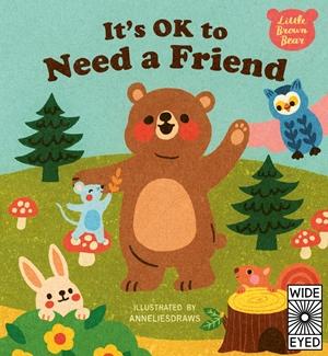 Little Brown Bear is a Good Friend