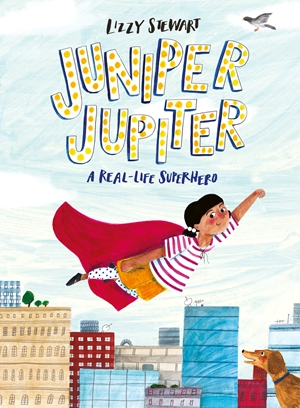 Juniper Jupiter A Real-life Superhero