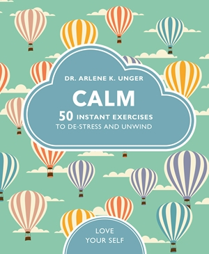 Calm 50 mindfulness exercises to de-stress wherever you are