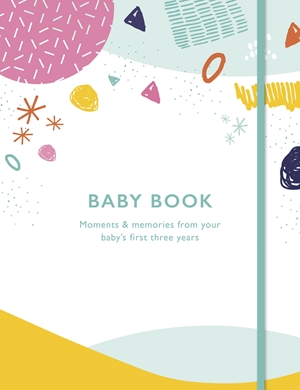 Baby Book Moments and memories from your baby's first three years