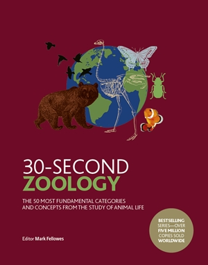 30-Second Zoology The 50 most fundamental categories and concepts from the study of animal life