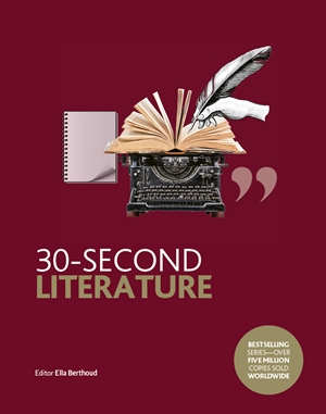 30-Second Literature The 50 most important forms, genres and styles, each explained in half a minute