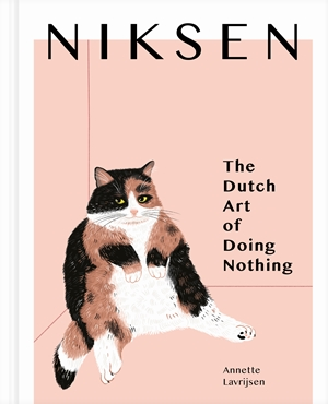 Niksen The Dutch Art of Doing Nothing