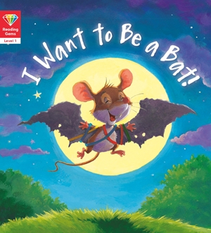I Want to Be a Bat! (Level 1)