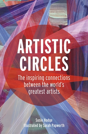 Artistic Circles The inspiring connections between the world's greatest artists