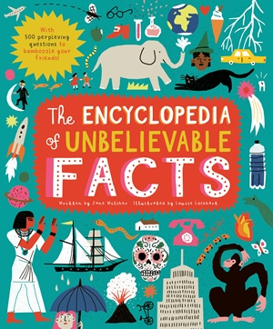 The Encyclopedia of Unbelievable Facts