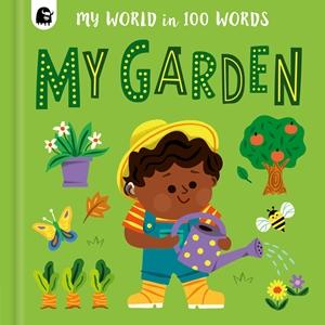 My Garden in 100 Words