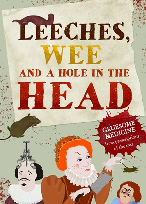 Leeches, Pee, and a Hole in the Head