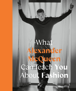 What Alexander McQueen Can Teach You About Fashion