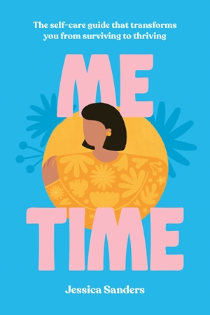 Me Time The self-care guide that transforms you from surviving to thriving
