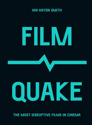 FilmQuake The Most Disruptive Films in Cinema