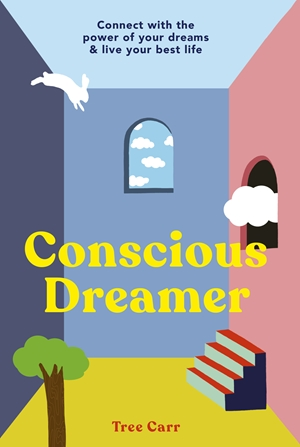 Conscious Dreamer Connect with the power of your dreams & live your best life