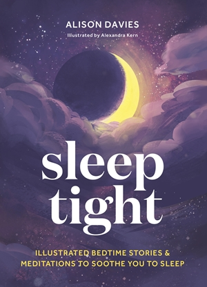 Sleep Tight Illustrated bedtime stories & meditations to soothe you to sleep