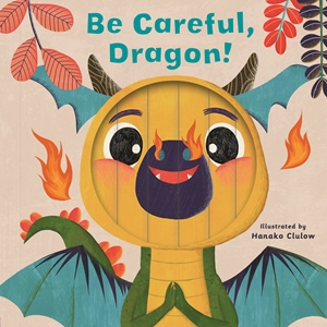 Little Faces: Be Careful, Dragon!