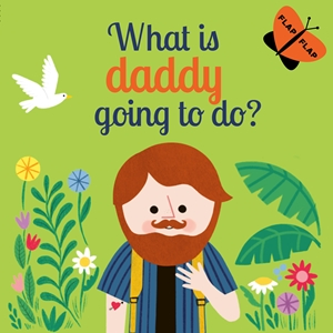 What is Daddy Going to Do?