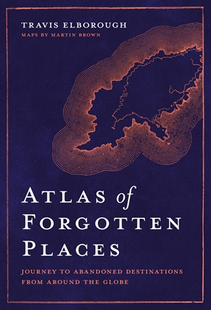 Atlas of Forgotten Places