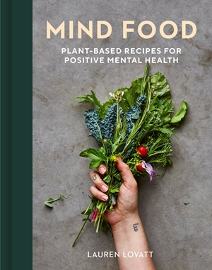 Mind Food Plant-based recipes for positive mental health