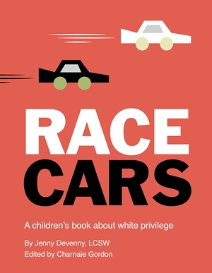 Race Cars A children's book about white privilege