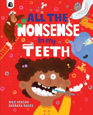 All the Nonsense in my Teeth