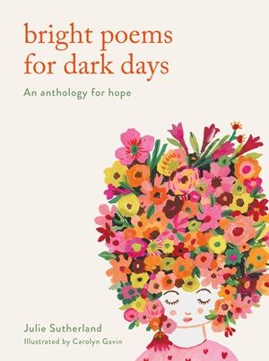 Bright Poems for Dark Days