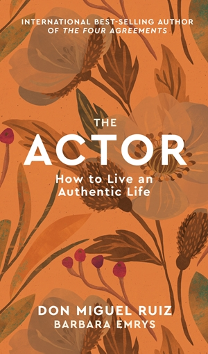 The Actor How to Live an Authentic Life