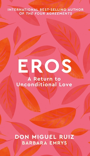 Eros A Return to Unconditional Love