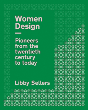 Women Design Pioneers from the twentieth century to today