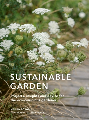 Sustainable Garden Projects, insights and advice for the eco-conscious gardener