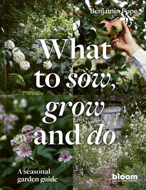 What to Sow, Grow and Do
