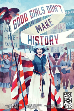 Good Girls Don't Make History