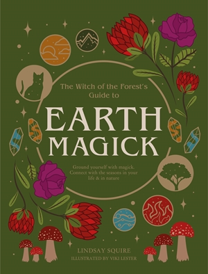 Earth Magick Ground yourself with magick. Connect with the seasons in your life & in nature