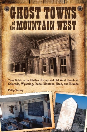 Ghost Towns of the Mountain West