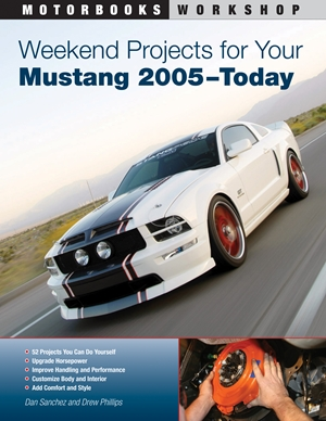 Weekend Projects for Your Mustang 2005-Today