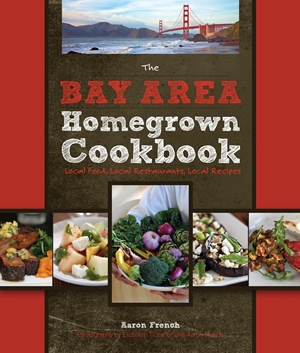 The Bay Area Homegrown Cookbook